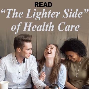 "Read ""The Lighter Side of Health Care"" Articles"