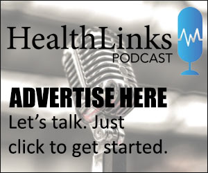 HealthLinks Podcast: Advertise with us!